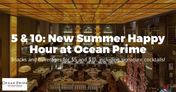 New 5 + 10 Summer Happy Hour at Ocean Prime Philadelphia