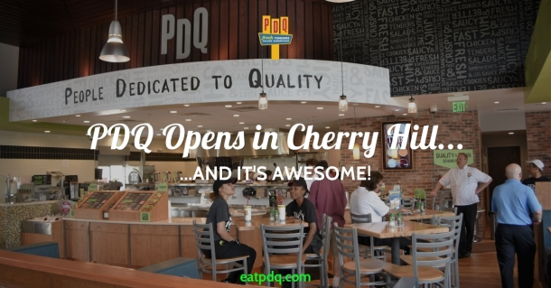 PDQ Cherry Hill is open!