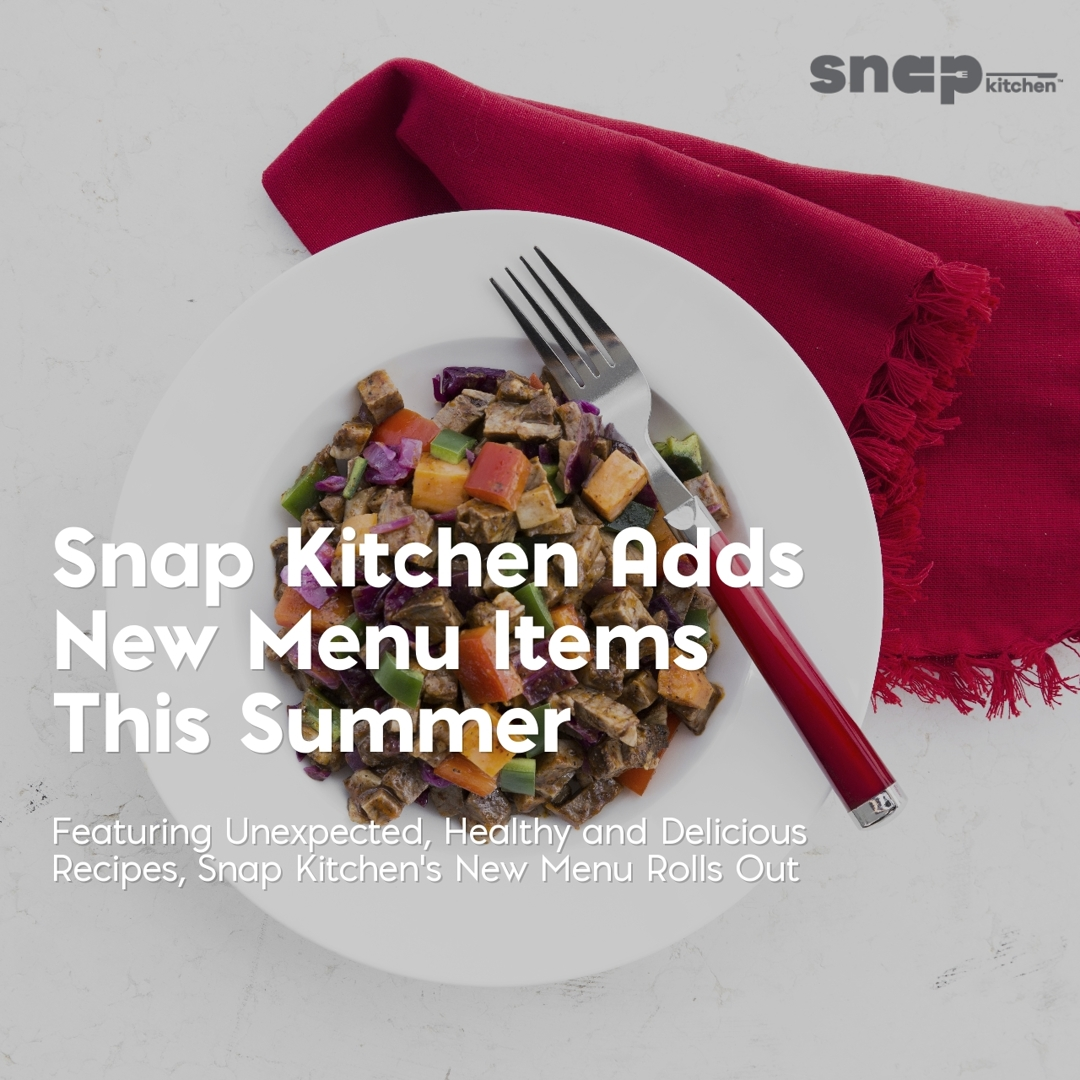 Snap Kitchen New Summer Menu Items