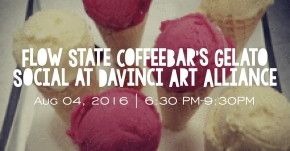 Flow State CoffeeBar's Gelato Social at DaVinci Art Alliance on August 4