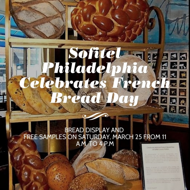 Sofitel Philadelphia Celebrates French Bread Day
