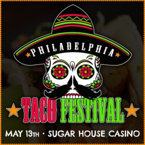 Hey Philly — You're Getting a Taco Festival!