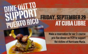 Dine Out to Support Puerto Rico at Cuba Libre on Friday,9/29
